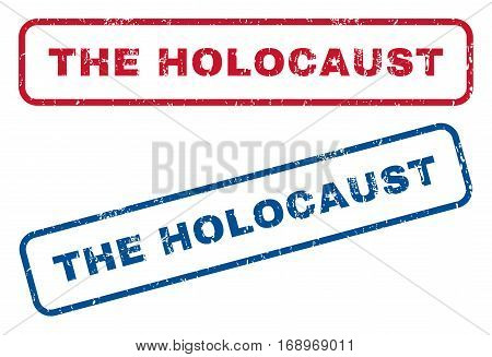 The Holocaust text rubber seal stamp watermarks. Vector style is blue and red ink tag inside rounded rectangular banner. Grunge design and unclean texture. Blue and red emblems.
