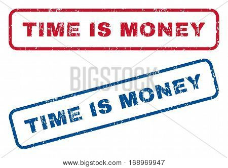Time Is Money text rubber seal stamp watermarks. Vector style is blue and red ink tag inside rounded rectangular banner. Grunge design and dirty texture. Blue and red signs.