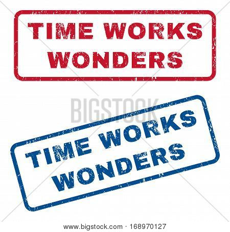 Time Works Wonders text rubber seal stamp watermarks. Vector style is blue and red ink tag inside rounded rectangular banner. Grunge design and dirty texture. Blue and red emblems.