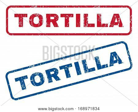 Tortilla text rubber seal stamp watermarks. Vector style is blue and red ink tag inside rounded rectangular shape. Grunge design and dust texture. Blue and red emblems.