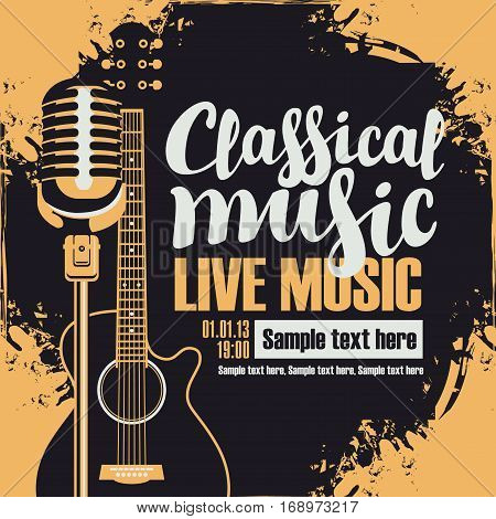 poster for a concert of classical music with an acoustic guitar and a microphone for the concert of live music