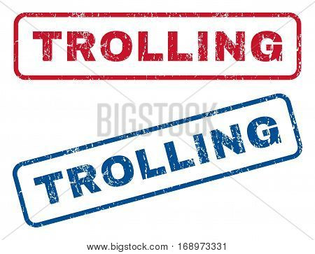 Trolling text rubber seal stamp watermarks. Vector style is blue and red ink caption inside rounded rectangular banner. Grunge design and dust texture. Blue and red stickers.