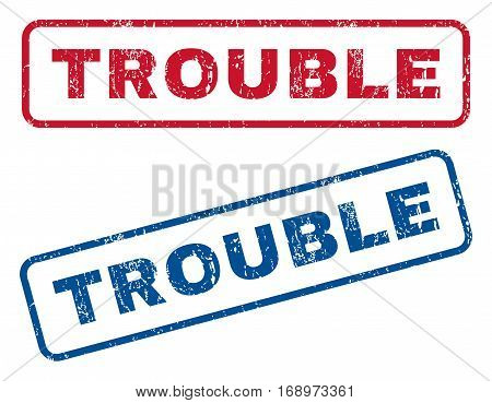 Trouble text rubber seal stamp watermarks. Vector style is blue and red ink caption inside rounded rectangular shape. Grunge design and dirty texture. Blue and red stickers.