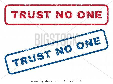 Trust No One text rubber seal stamp watermarks. Vector style is blue and red ink caption inside rounded rectangular shape. Grunge design and scratched texture. Blue and red signs.