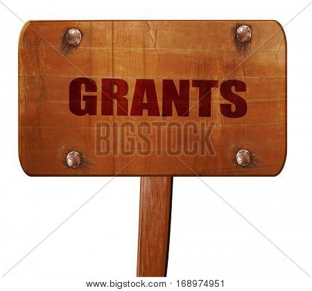 grants, 3D rendering, text on wooden sign