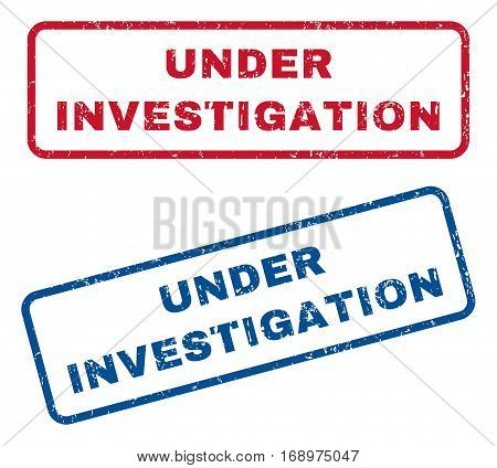 Under Investigation text rubber seal stamp watermarks. Vector style is blue and red ink tag inside rounded rectangular banner. Grunge design and dust texture. Blue and red stickers.