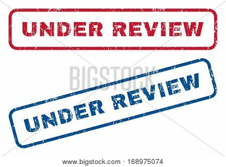 Under Review text rubber seal stamp watermarks. Vector style is blue and red ink tag inside rounded rectangular shape. Grunge design and dust texture. Blue and red signs.