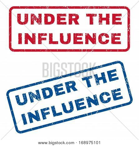Under The Influence text rubber seal stamp watermarks. Vector style is blue and red ink caption inside rounded rectangular banner. Grunge design and dust texture. Blue and red signs.