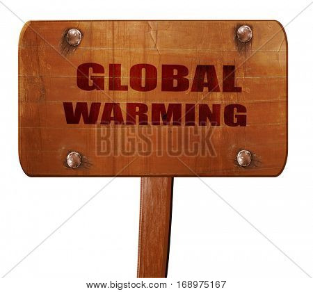 global warming, 3D rendering, text on wooden sign