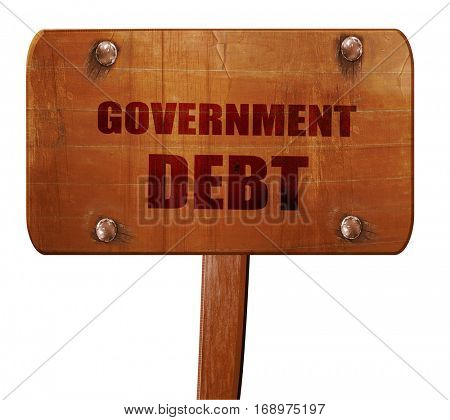 government debt, 3D rendering, text on wooden sign