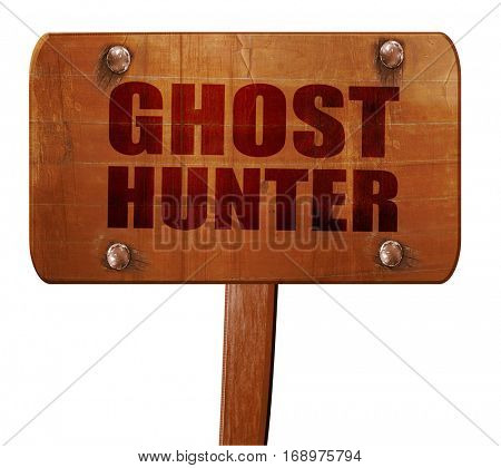 ghost hunter, 3D rendering, text on wooden sign