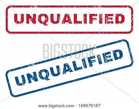 Unqualified text rubber seal stamp watermarks. Vector style is blue and red ink tag inside rounded rectangular shape. Grunge design and unclean texture. Blue and red emblems.