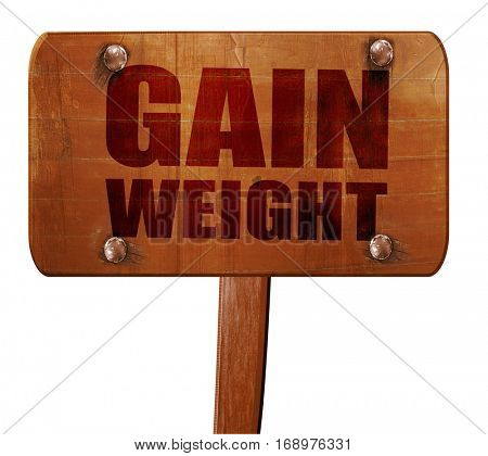 gain weight, 3D rendering, text on wooden sign