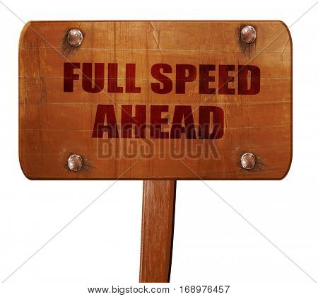 full speed ahead, 3D rendering, text on wooden sign