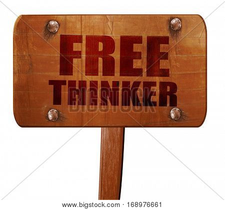free thinker, 3D rendering, text on wooden sign