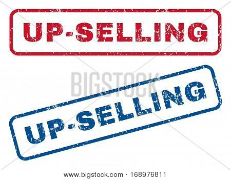 Up-Selling text rubber seal stamp watermarks. Vector style is blue and red ink caption inside rounded rectangular shape. Grunge design and scratched texture. Blue and red stickers.