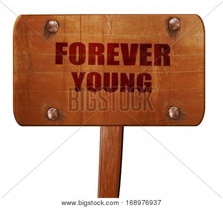 forever young, 3D rendering, text on wooden sign