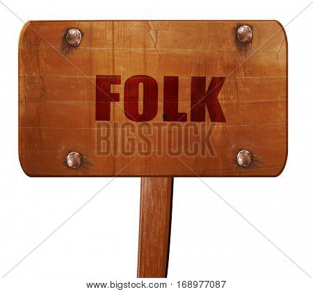 folk music, 3D rendering, text on wooden sign