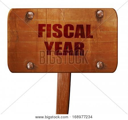 fiscal year, 3D rendering, text on wooden sign