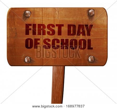 first day of school, 3D rendering, text on wooden sign