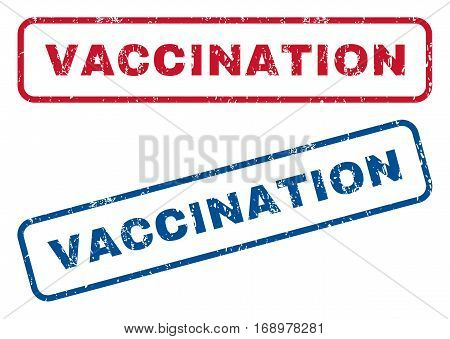 Vaccination text rubber seal stamp watermarks. Vector style is blue and red ink tag inside rounded rectangular shape. Grunge design and scratched texture. Blue and red emblems.