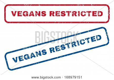 Vegans Restricted text rubber seal stamp watermarks. Vector style is blue and red ink tag inside rounded rectangular shape. Grunge design and unclean texture. Blue and red stickers.