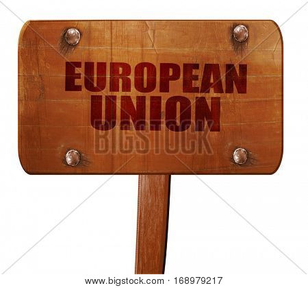 european union, 3D rendering, text on wooden sign
