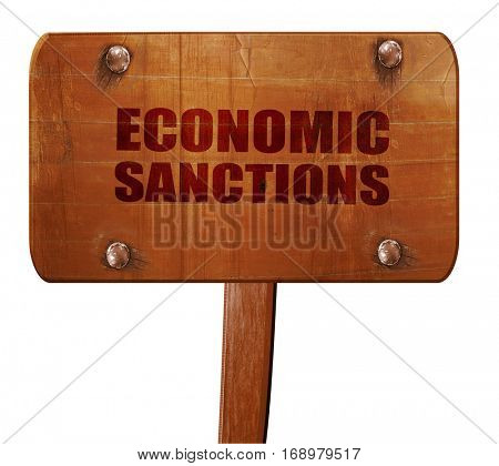 economic sanctions, 3D rendering, text on wooden sign