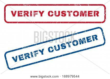 Verify Customer text rubber seal stamp watermarks. Vector style is blue and red ink tag inside rounded rectangular shape. Grunge design and dust texture. Blue and red stickers.