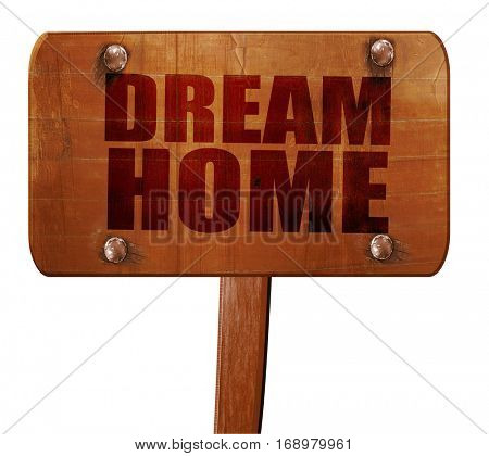 dream home, 3D rendering, text on wooden sign