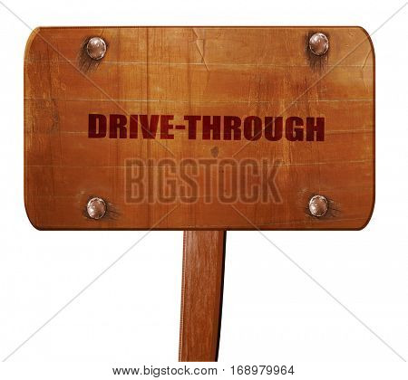 drive through, 3D rendering, text on wooden sign
