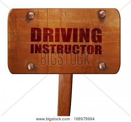 driving instructor, 3D rendering, text on wooden sign