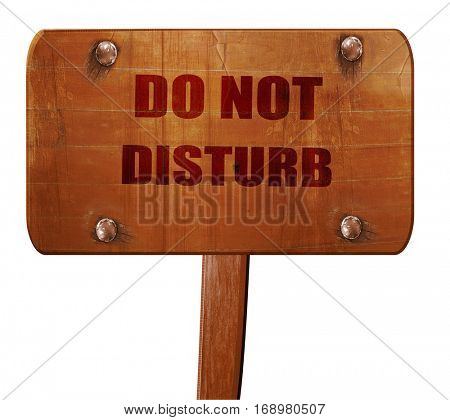 Do not disturb sign, 3D rendering, text on wooden sign