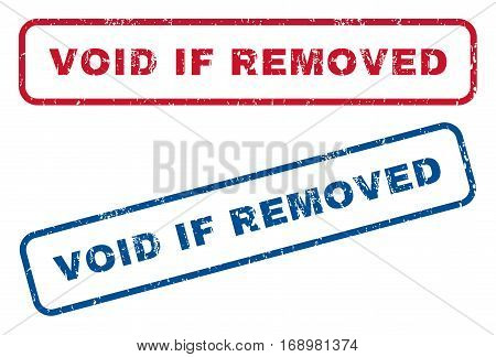 Void If Removed text rubber seal stamp watermarks. Vector style is blue and red ink caption inside rounded rectangular shape. Grunge design and dust texture. Blue and red signs.