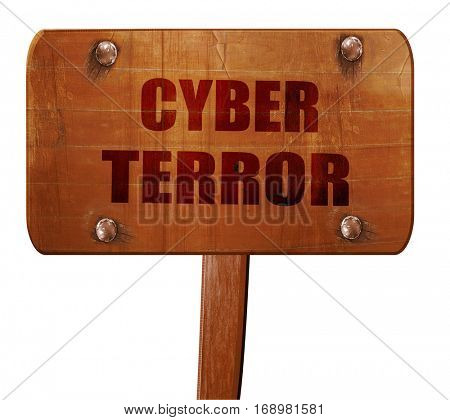 Cyber terror background, 3D rendering, text on wooden sign