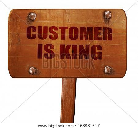 customer is king, 3D rendering, text on wooden sign