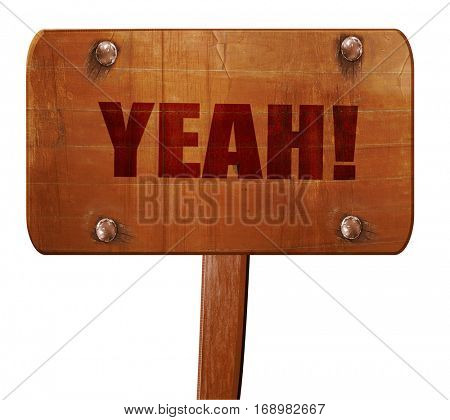 yeah!, 3D rendering, text on wooden sign