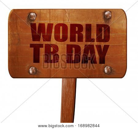 world tb day, 3D rendering, text on wooden sign