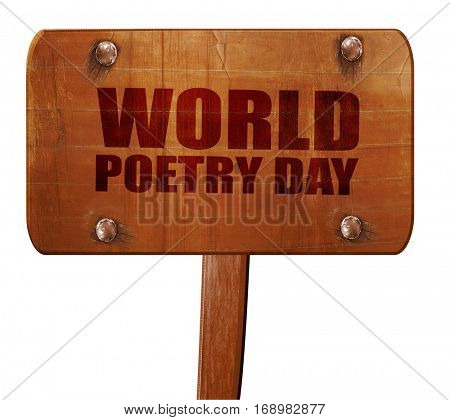 world poetry day, 3D rendering, text on wooden sign