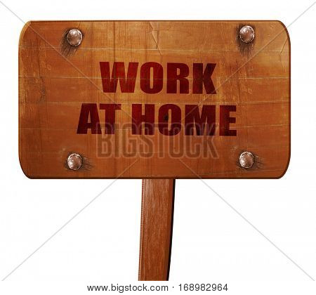 work at home, 3D rendering, text on wooden sign