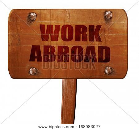 work abroad, 3D rendering, text on wooden sign