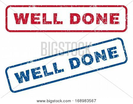 Well Done text rubber seal stamp watermarks. Vector style is blue and red ink caption inside rounded rectangular shape. Grunge design and scratched texture. Blue and red emblems.