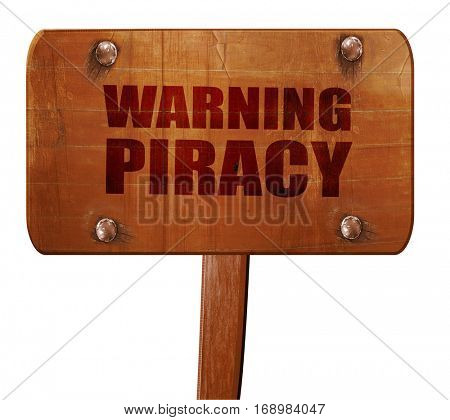warning piracy, 3D rendering, text on wooden sign