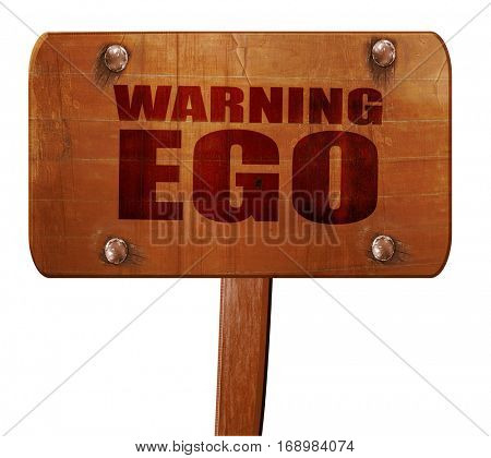 warning ego, 3D rendering, text on wooden sign