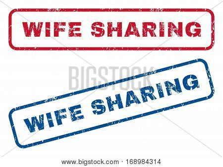 Wife Sharing text rubber seal stamp watermarks. Vector style is blue and red ink caption inside rounded rectangular banner. Grunge design and scratched texture. Blue and red emblems.