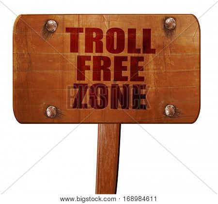 troll free zone, 3D rendering, text on wooden sign