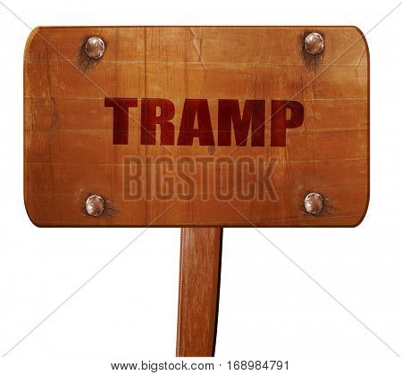 tramp sign background, 3D rendering, text on wooden sign