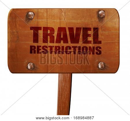 travel restrictions, 3D rendering, text on wooden sign