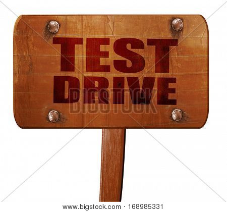 test drive, 3D rendering, text on wooden sign