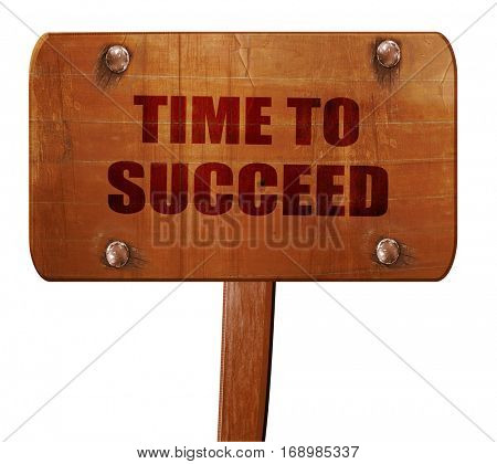 time to succeed, 3D rendering, text on wooden sign